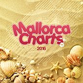 Play & Download Mallorca Charts 2016 by Various Artists | Napster