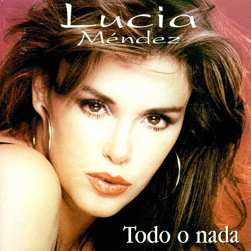 Play & Download Todo O Nada by Lucia Mendez | Napster
