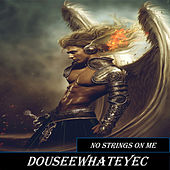 Play & Download No Strings On Me by DoUSeeWhatEyec | Napster