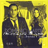 Play & Download No Ves Que Te Amo (feat. Brenda K Starr) by Domenic  Marte | Napster