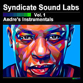 Andre's Instrumentals, Vol. 1 (Instrumentals) by Syndicate Sound Labs