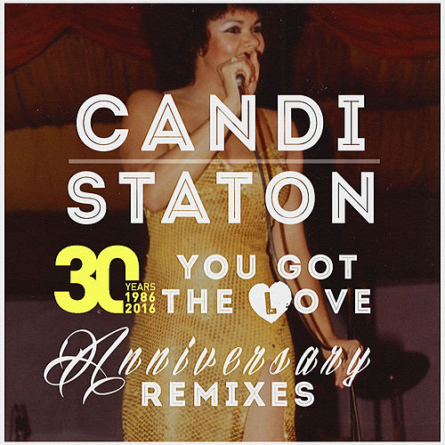 Play & Download You Got the Love - 30th Year Anniversary Remixes by Candi Staton | Napster
