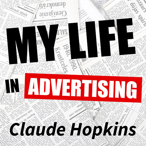 Play & Download My Life in Advertising by Claude Hopkins | Napster