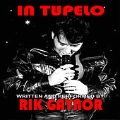 In Tupelo by Rik Gaynor