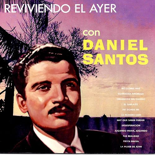Play & Download Reviviendo el Ayer by Daniel Santos | Napster