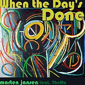 Play & Download When the Day`s Done (feat. The-Mo) by Marten Jansen | Napster