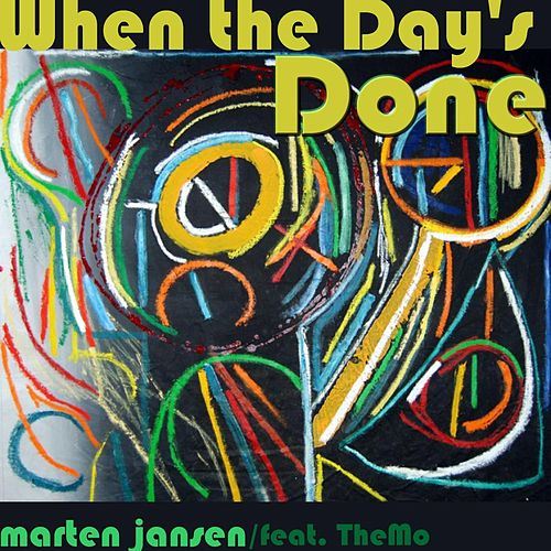 When the Day`s Done (feat. The-Mo) by Marten Jansen