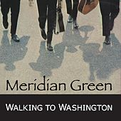 Walking to Washington by Meridian Green