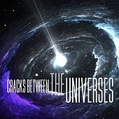 Cracks Between The Universes by Various Artists