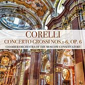 Play & Download Corelli: Concerto Grossi Nos.1-6, Op. 6 by Chamber Orchestra of the Moscow Conservatory | Napster