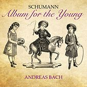 Play & Download Album for the Young Schumann by Andreas Bach | Napster