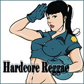 Hardcore Reggae von Various Artists