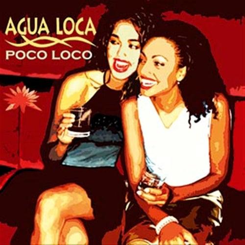 Play & Download Poco Loco by Agua Loca   Napster