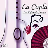 Play & Download La Copla - Los Éxitos de Siempre, Vol. 2 by Various Artists | Napster