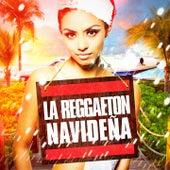 La Reggaeton Navideña by Various Artists