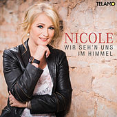 Play & Download Wir seh'n uns im Himmel by Nicole | Napster