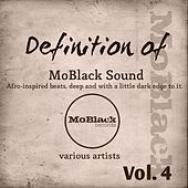 Definition of MoBlack Sound, Vol. 4 (Afro-Inspired Beats, Deep and with a Little Dark Edge to It) by Various Artists