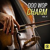 Doo Wop Charm, Vol. 4 by Various Artists