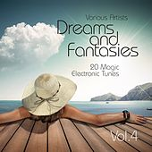 Dreams and Fantasies (20 Magic Electronic Tunes), Vol. 4 by Various Artists
