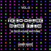 Play & Download Tech House Pure Club, Vol. 3 (20 Tech House Rhythms) by Various Artists | Napster