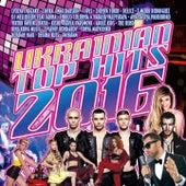 Ukrainian Top Hits 2016 by Various Artists
