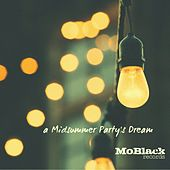 A Midsummer Party's Dream (40 Afro Dance House Hits for Your Party) by Various Artists