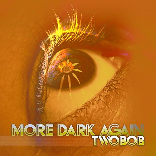 More Dark Again by Twobob