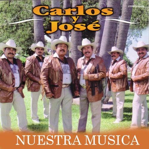 Play & Download Nuestra Musica by Carlos Y Jose | Napster