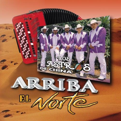 Play & Download Arriba El Norte by Los Astros de China | Napster