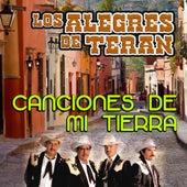 Play & Download Canciones De Mi Tierra by Los Alegres de Teran | Napster