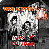 Play & Download Para Corridos by Luis Y Julian | Napster