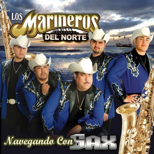 Play & Download Navegando Con Sax by Los Marineros Del Norte | Napster