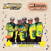 Mi Legado Musical by Los Marineros Del Norte