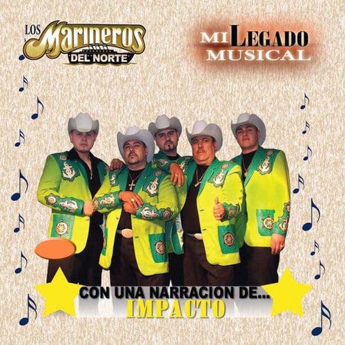 Mi Legado Musical by Los Marineros Del Norte