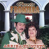Play & Download Arriba El Gusto by Dueto Frontera | Napster
