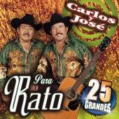 Play & Download Para Rato by Carlos Y Jose | Napster