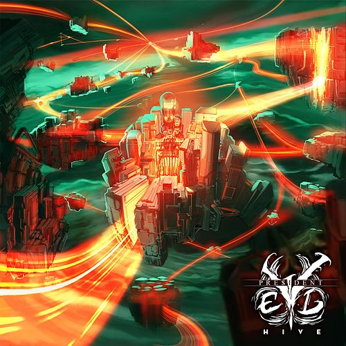 Play & Download Hive by Pre$ident Evil | Napster