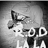 Play & Download La La by Rod | Napster