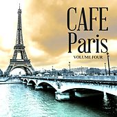 Play & Download Cafe Paris, Vol. 4 (30 Finest Electronic Lounge Anthems) by Various Artists | Napster