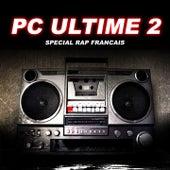 PC ultime, vol. 2 (Spécial Rap français) de Various Artists
