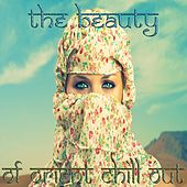 Play & Download The Beauty Of Orient Chill Out by Various Artists | Napster