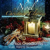 Play & Download Noel Christmas Classics by Thomas Goodlunas | Napster
