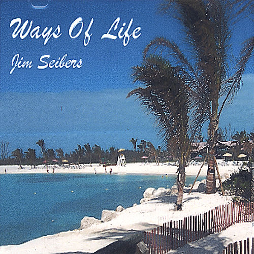 Play & Download Ways of Life by Jim Seibers | Napster