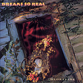 Play & Download Gloryline by Dreams So Real | Napster