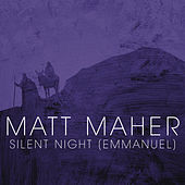 Play & Download Silent Night (Emmanuel) by Matt Maher | Napster