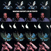 Play & Download Live In Tokyo by Weather Report | Napster