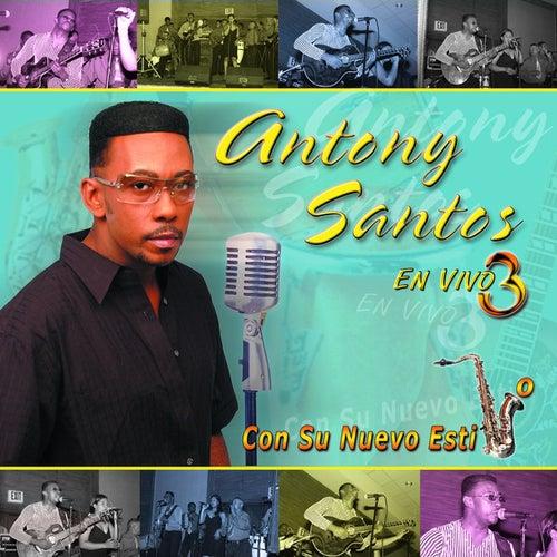 Con Su Nuevo Estilo En Vivo 3 by Antony Santos