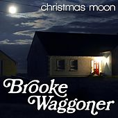 Play & Download Christmas Moon by Brooke Waggoner | Napster