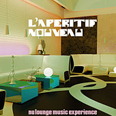 Play & Download L'apéritif nouveau (Nu Lounge Music Experience) by Various Artists | Napster