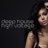 Deep House High Voltage, Vol. 1 (Powerful Deep House Tunes) by Various Artists